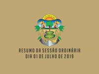 RESUMO DA SESSÃO ORDINÁRIA DO DIA 01 DE JULHO DE 2019