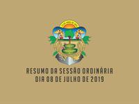 RESUMO DA SESSÃO ORDINÁRIA DO DIA 08 DE JULHO DE 2019