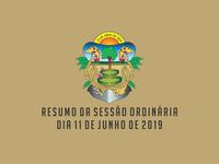 RESUMO DA SESSÃO ORDINÁRIA DO DIA 11 DE JUNHO DE 2019