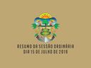 RESUMO DA SESSÃO ORDINÁRIA DO DIA 15 DE JULHO DE 2019