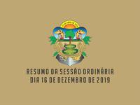 RESUMO DA SESSÃO ORDINÁRIA DO DIA 16 DE DEZEMBRO DE 2019