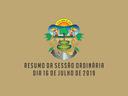 RESUMO DA SESSÃO ORDINÁRIA DO DIA 16 DE JULHO DE 2019