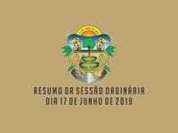 RESUMO DA SESSÃO ORDINÁRIA DO DIA 17 DE JUNHO DE 2019