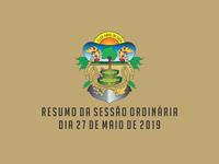 RESUMO DA SESSÃO ORDINÁRIA DO DIA 27 DE MAIO DE 2019