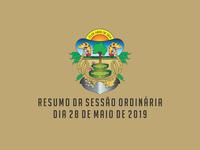RESUMO DA SESSÃO ORDINÁRIA DO DIA 28 DE MAIO DE 2019