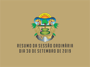 RESUMO DA SESSÃO ORDINÁRIA DO DIA 30 DE SETEMBRO DE 2019